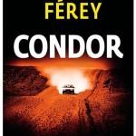 Condor, un polar de Caryl Férey : chronique et entretien