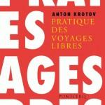 Pratique des voyages libres, d'Anton Krotov
