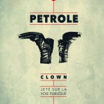 Pétrole – Clown jeté sur la voie publique, aux Ateliers du Vent