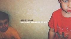 Nothing belong to us : envol d'Albatross