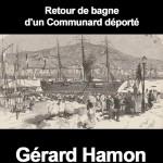 La Traversée – Retour de bagne d'un Communard déporté, de Gérard Hamon