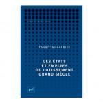 Les états et empires du Lotissement Grand Siècle, de Fanny Taillandier