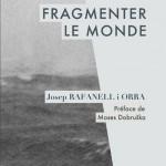 Fragmenter le monde – Contribution à la commune en cours, de Josep Rafanell i Orra