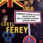 Comment devenir écrivain quand on vient de la grande plouquerie internationale, de Caryl Férey