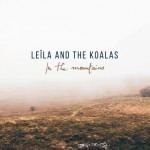 [Terminé] Leïla & the Koalas, release party
