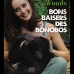 Bons baisers des bonobos – Les aventures d'une primatologue au Congo, de Vanessa Woods