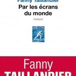 Par les écrans du monde, de Fanny Taillandier