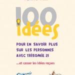 100 idées pour en savoir plus sur les personnes avec trisomie – …et casser les idées reçues