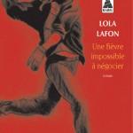 Une fièvre impossible à négocier, roman de Lola Lafon