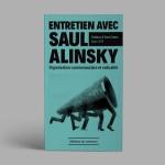 «Entretien avec Saul Alinsky – Organisation communautaire et radicalité», aux éditions du commun