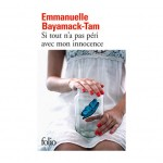 Si tout n'a pas péri avec mon innocence, d'Emmanuelle Bayamack-Tam