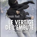 Le vertige de l'émeute, essai de Romain Huët