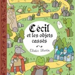 Cécil et les Objets cassés : un enchantement signé Elodie Shanta