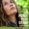 Un monde plus grand, de Fabienne Berthaud