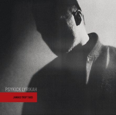 PsykickLyrikah_2013_JamaisTropTard_cover