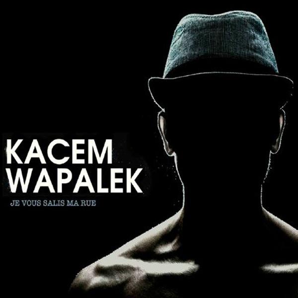 kacem-wapalek-je-vous-salis-ma-rue