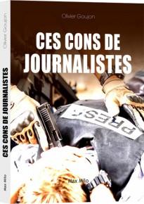 olivier-goujon_ces-cons-de-journalistes_cover_